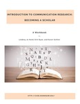 Introduction to Communication Research: Becoming a Scholar by Lindsey Hand, Erin Ryan, and Karen Sichler
