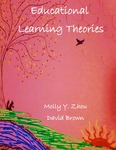 Educational Learning Theories: 2nd Edition by Molly Zhou and David Brown