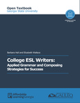 College ESL Writers: Applied Grammar and Composing Strategies for Success by Barbara Hall and Elizabeth Wallace